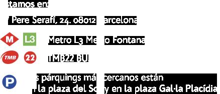 Estamos en Pere Serafí, 24 de Barcelona. Puedes venir con la L3 del metro o el bus TMB22. Los parquings más cercanos están en la plaza del Sol y el la plaza Gal·la Placidia